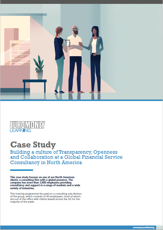 Euromoney Learning Case Study | Building a culture of Transparency, Openness and Collaboration at a Global Financial Service Consultancy in North America