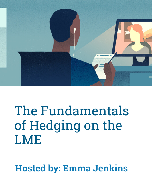 LME Education Webinar: The Fundamentals of Hedging on the LME